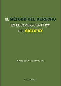 MÉTODO DEL DERECHO EN EL CAMBIO CIENTÍFICO DEL SIGLO XX, EL