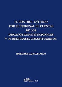 CONTROL EXTERNO POR EL TRIBUNAL DE CUENTAS DE LOS ÓRGANOS CONSTITUCIONALES Y DE RELEVANCIA CONSTITUCIONAL, EL