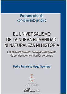 UNIVERSALISMO DE LA NUEVA HUMANIDAD: NI NATURALEZA NI HISTORIA, EL