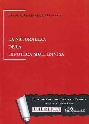 NATURALEZA DE LA HIPOTECA MULTIDIVISA, LA