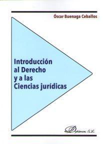 INTRODUCCIÓN AL DERECHO Y A LAS CIENCIAS JURÍDICAS