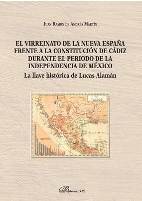 VIRREINATO DE LA NUEVA ESPAÑA FRENTE A LA CONSTITUCIÓN DE CÁDIZ DURANTE EL PERIODO DE LA INDEPENDENCIA DE MÉXICO, EL