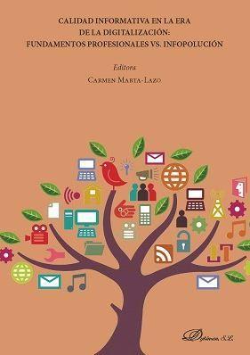 CALIDAD INFORMATIVA EN LA ERA DE LA DIGITALIZACIÓN: FUNDAMENTOS PROFESIONALES VS