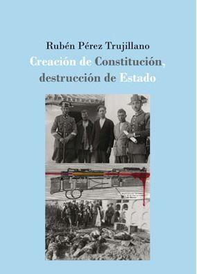 CREACIÓN DE CONSTITUCIÓN, DESTRUCCIÓN DE ESTADO: LA DEFENSA EXTRAORDINARIA DE LA
