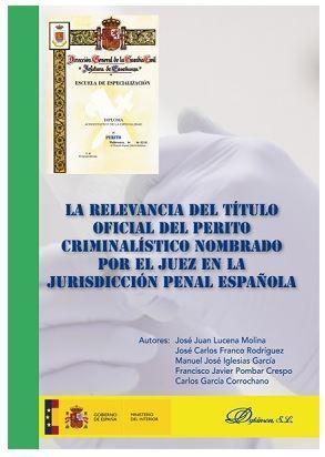 RELEVANCIA DEL TÍTULO OFICIAL DEL PERITO CRIMINALÍSTICO NOMBRADO POR EL JUEZ EN LA JURISDICCIÓN PENAL ESPAÑOLA, LA