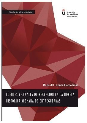 FUENTES Y CANALES DE RECEPCIÓN EN LA NOVELA HISTÓRICA ALEMANA DE ENTREGUERRAS