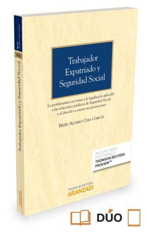 TRABAJADOR EXPATRIADO Y SEGURIDAD SOCIAL (PAPEL + E-BOOK)