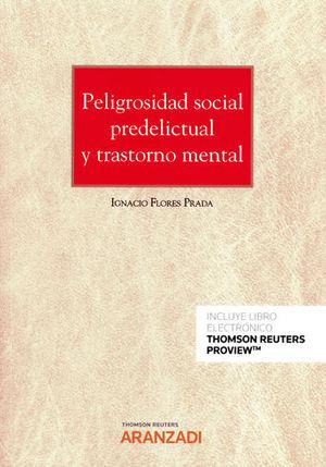 PELIGROSIDAD SOCIAL PREDELICTUAL Y TRASTORNO MENTAL (PAPEL + E-BOOK)