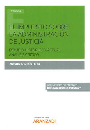 IMPUESTO SOBRE LA ADMINISTRACIÓN DE JUSTICIA, EL.  (PAPEL + E-BOOK)