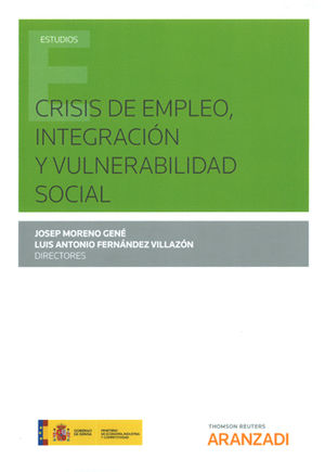 CRISIS DE EMPLEO, INTEGRACIÓN Y VULNERABILIDAD SOCIAL