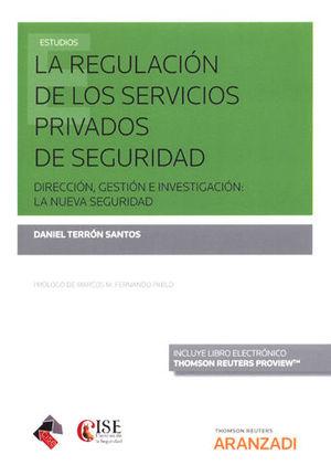 REGULACIÓN DE LOS SERVICIOS PRIVADOS DE SEGURIDAD, LA (PAPEL + E-BOOK)