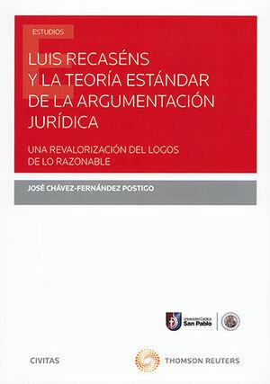 LUIS RECASÉNS Y LA TEORÍA ESTÁNDAR DE LA ARGUMENTACIÓN JURÍDICA. UNA REVALORIZAC
