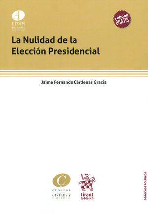 NULIDAD DE LA ELECCIÓN PRESIDENCIAL, LA +EBOOK GRATIS