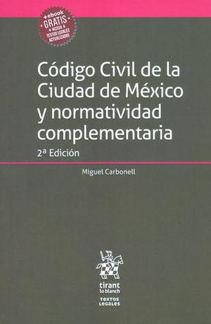 CÓDIGO CIVIL DE LA CIUDAD DE MÉXICO Y NORMATIVIDAD COMPLEMENTARIA. SEGUNDA ED. + EBOOK GRATIS