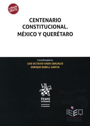 CENTENARIO CONSTITUCIONAL. MÉXICO Y QUERÉTARO
