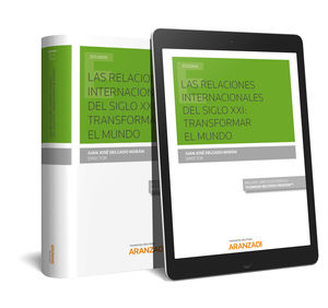 RELACIONES INTERNACIONALES DEL SIGLO XXI: TRANSFORMAR EL MUNDO, LAS (PAPEL + E-BO