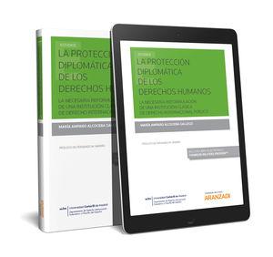 LA PROTECCIÓN DIPLOMÁTICA DE LOS DERECHOS HUMANOS (PAPEL + E-BOOK)