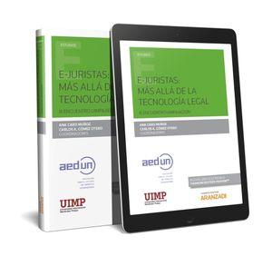 E-JURISTAS: MÁS ALLÁ DE LA TECNOLOGÍA LEGAL. III ENCUENTRO UIMP & AEDUN (PAPEL +