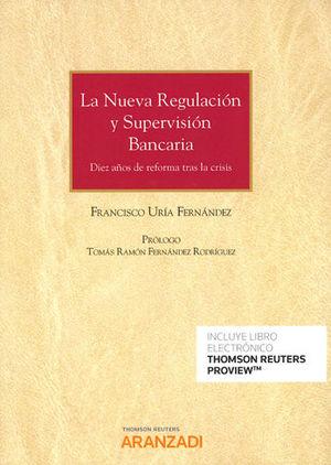 NUEVA REGULACIÓN Y SUPERVISIÓN BANCARIA, LA (PAPEL + E-BOOK)