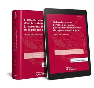 DERECHO A TENER DERECHOS: DEFINICIÓN JURISPRUDENCIAL DEL ESTATUTO DE LA PERSONA EXTRANJERA, EL