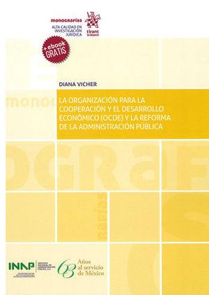 ORGANIZACIÓN PARA LA COOPERACIÓN Y EL DESARROLLO ECONÓMICO (OCDE) Y LA REFORMA DE LA ADMINISTRACIÓN, LA