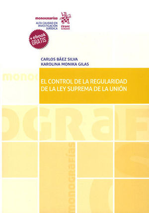 CONTROL DE LA REGULARIDAD DE LA LEY SUPREMA DE LA UNIÓN, EL