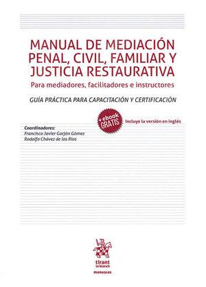 MANUAL DE MEDIACIÓN PENAL, CIVIL, FAMILIAR Y JUSTICIA RESTAURATIVA
