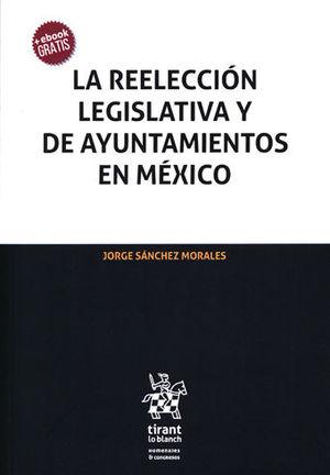 REELECCIÓN LEGISLATIVA Y DE AYUNTAMIENTOS EN MÉXICO, LA