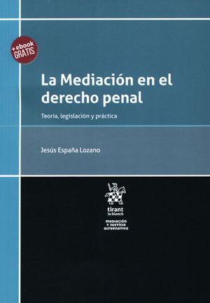 MEDIACIÓN EN EL DERECHO PENAL. TEORÍA, LEGISLACIÓN Y PRÁCTICA, LA