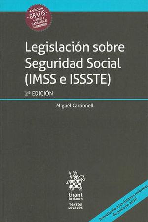 LEGISLACIÓN SOBRE SEGURIDAD SOCIAL (IMSS E ISSSTE). SEGUNDA EDICIÓN 2019