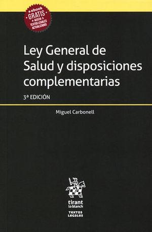 LEY GENERAL DE SALUD Y DISPOSICIONES COMPLEMENTARIAS. 3ª EDICIÓN 2018
