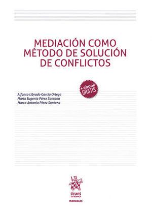 MEDIACIÓN COMO MÉTODO DE SOLUCIÓN DE CONFLICTOS