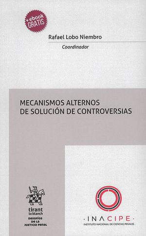 MECANISMOS ALTERNOS DE SOLUCIÓN DE CONTROVERSIAS