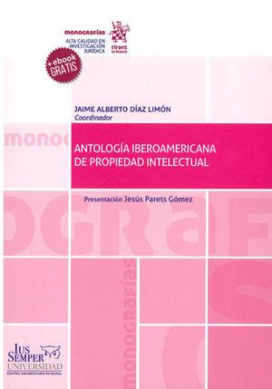 ANTOLOGÍA IBEROAMERICANA DE PROPIEDAD INTELECTUAL