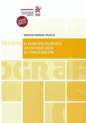 MUNICIPIO EN MÉXICO: UN ENFOQUE HACÍA SU CONSOLIDACIÓN, EL. (+ EBOOK GRATIS)