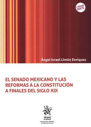 SENADO MEXICANO Y LAS REFORMAS A LA CONSTITUCIÓN A FINALES DEL SIGLO XIX, EL