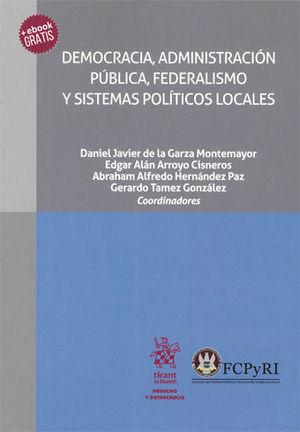 DEMOCRACIA, ADMINISTRACIÓN PÚBLICA, FEDERALISMO Y SISTEMAS POLÍTICOS LOCALES