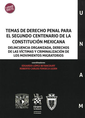 TEMAS DE DERECHO PENAL PARA EL SEGUNDO CENTENARIO DE LA CONSTITUCIÓN MEXICANA
