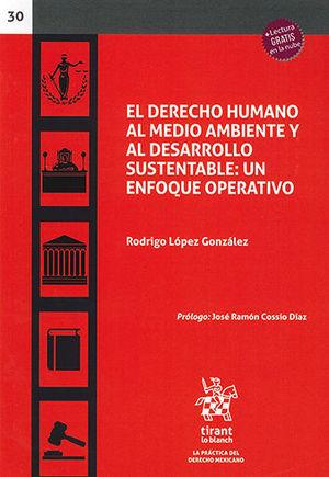 DERECHO HUMANO AL MEDIO AMBIENTE Y AL DESARROLLO SUSTENTABLE: UN ENFOQUE OPERATIVO, EL