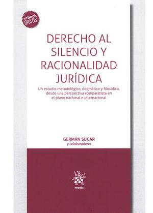 DERECHO AL SILENCIO Y RACIONALIDAD JURÍDICA