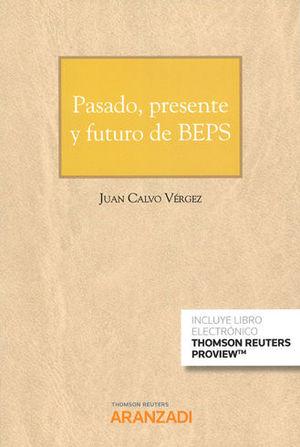 PASADO, PRESENTE Y FUTURO DE BEPS (PAPEL + E-BOOK)