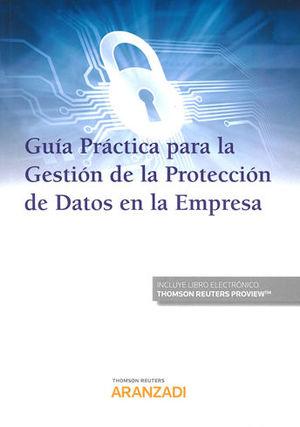 GUÍA PRÁCTICA PARA LA GESTIÓN DE LA PROTECCIÓN DE DATOS EN LA EMPRESA (PAPEL + E