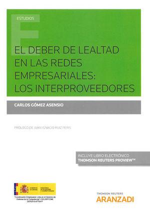 DEBER DE LEALTAD EN LAS REDES EMPRESARIALES: LOS INTERPROVEEDORES, EL (PAPEL + E-