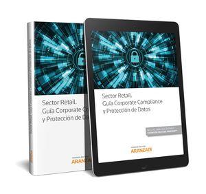 SECTOR RETAIL. GUÍA CORPORATE COMPLIANCE Y PROTECCIÓN DE DATOS (PAPEL + E-BOOK)