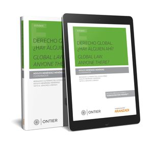 DERECHO GLOBAL: ¿HAY ALGUIEN AHÍ? GLOBAL LAW. ANYONE THERE? (PAPEL + E-BOOK)