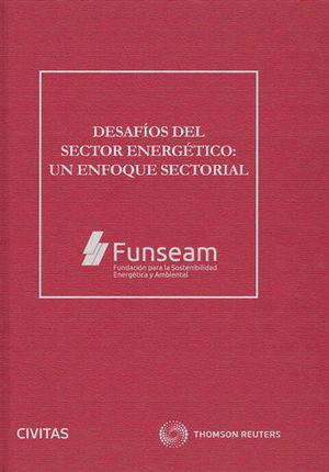 DESAFÍOS DEL SECTOR ENERGÉTICO: UN ENFOQUE SECTORIAL (PAPEL + E-BOOK)
