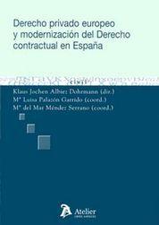 DERECHO PRIVADO EUROPEO Y MODERNIZACIÓN DEL DERECHO CONTRACTUAL EN ESPAÑA.
