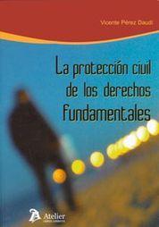 PROTECCIÓN CIVIL DE LOS DERECHOS FUNDAMENTALES. LA
