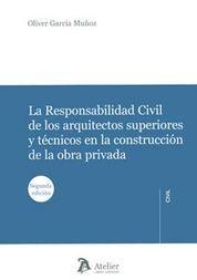 RESPONSABILIDAD CIVIL DE LOS ARQUITECTOS SUPERIORES Y TÉCNICOS EN LA CONSTRUCCIÓ