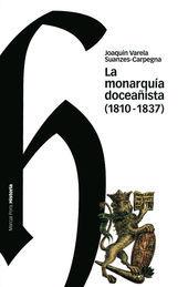 MONARQUÍA DOCEAÑISTA (1810-1837), LA